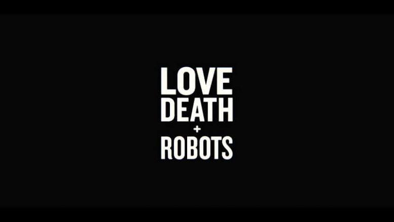 Love, Death and Robots in arrivo su Netflix dal 15 marzo 2019